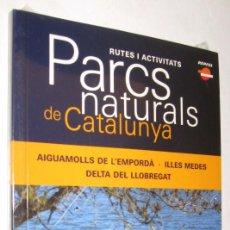 Libros de segunda mano: PARCS NATURALS DE CATALUNYA - AIGUAMOLLS ILLES MEDES DELTA LLOBREGAT - EN CATALAN - SIN ABRIR *. Lote 96130223