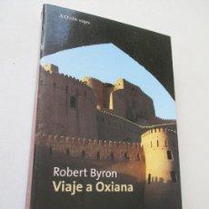 Libri di seconda mano: ROBERT BYRON, VIAJE A OXIANA-1ª. EDC.- JUNIO DE 2000.- EDICIONES PENÍNSULA, BARCELONA. Lote 96242819
