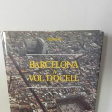 Libros de segunda mano: BARCELONA A VOL D OCELL - MONTSERRAT ROIG - XAVIER MISERACHS RIBALTA 1987 TAPA DURA. Lote 96331739