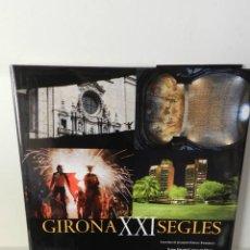 Libros de segunda mano: GIRONA XXI SEGLES VV AA LUNWERG EDITORES 2008 DESCATALOGADO DIFICIL BUEN ESTADO. Lote 96332259