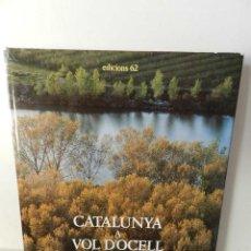 Libros de segunda mano: CATALUNYA A VOL D'OCELL - CARLOS BARRAL Y XAVIER MISERACHS - EDICIONS 62 – 1985 FOTOS . Lote 96335643