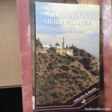 Libros de segunda mano: PASEOS POR SIERRA MORENA. ANTONIO ORTEGA. Lote 96413555