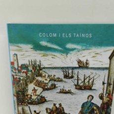 Libros de segunda mano: CRISTÓBAL COLÓN I ELS TAINOS ARACELI SÁNCHEZ GARRIDO, 2005 ED FUNDACIÓ CAIXA DE GIRONA. Lote 96606203