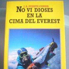 Libros de segunda mano: NO VI DIOSES EN LA CIMA DEL EVEREST--J.A. PUJANTE CONESA-EDITORIAL JUVENTUD-1ª EDICION 1994. Lote 96994303