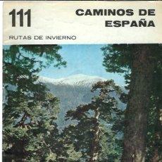 Libros de segunda mano: C60- FOLLETO DE 20 PGS-CAMINOS DE ESPAÑA-GUIA TURISTICA DE Nº -111 RUTAS DE INVIERNO. Lote 97193079