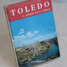 Libros de segunda mano: TOLEDO,GASPAR GÓMEZ DE LA SERNA,EDITORIAL NOGUER,1956,MAPA DESPLEGABLE,EN INGLÉS. Lote 97267355