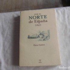 Libros de segunda mano: POR EL NORTE DE ESPAÑA 1897.HANS GADOW.EDICIONES TREA NOEGA 1997. Lote 97324311