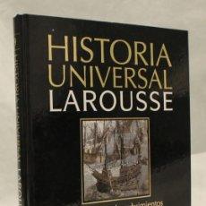 Libros de segunda mano: HISTORIA UNIVERSAL LAROUSSE,LA ERA DE LOS DESCUBRIMIENTOS 1492-1581,TOMO IX,EDITORIAL LAROUSSE,2005. Lote 97657760