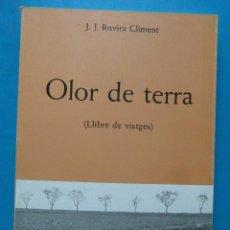 Livres d'occasion: OLOR DE TERRA. LLIBRE DE VIATGES. J. J. ROVIRA CLIMENT. EDITORIA DERTOSA. 1983. Lote 97714319