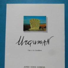 Libros de segunda mano: URQUMAN CAP A LA CORDILLERA. JORDI VIVES CONESA. 1ª EDICIO 1990. TIRATGE: 1000 EXEMPLARS. Lote 97714775