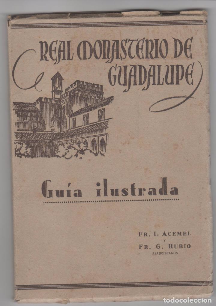 GUÍA ILUSTRADA REAL MONASTERIO DE GUADALUPE. ED. HIJOS FOURNIER. VITORIA 1951. 39 ILUSTRACIONES (Libros de Segunda Mano - Geografía y Viajes)