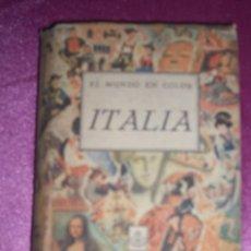 Libros de segunda mano: EL MUNDO EN COLOR ITALIA - DORE OGRIZEK 1950 EDICIONES CASTILLAS MUCHA ILUSTRACION . Lote 97904087