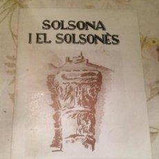 Libros de segunda mano: ANTIGUO LIBRO SOLSONA Y EL SOLSONÈS ESCRITO POR ANTONIO LLORENS I SOLÉ AÑO 1981. Lote 98239511