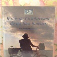 Libros de segunda mano: RUTES DE CICLOTURISME DE LES ILLES BALEARS (BORO MIRALLES) INCLUYE TODOS LOS MAPAS (12). Lote 98466231