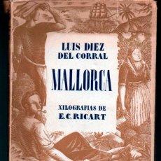 Libros de segunda mano - LUIS DIEZ DEL CORRAL. MALLORCA. XILOGRAFIAS DE E.C.RICART. JUVENTUD PRIMERA EDICION 1942 - 98512803