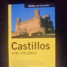 Libros de segunda mano: LIBRO GUIA CASTILLOS CON ENCANTO GUIAS CON ENCANTO EL PAIS AGUILAR 1998. Lote 98547319
