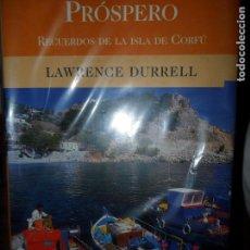 Libros de segunda mano: LA CELDA DE PRÓSPERO, RECUERDOS DE LA ISLA DE CORFÚ, LAWRENCE DURRELL, EDICIONES B. Lote 98577727