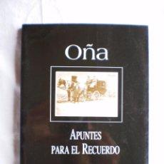 Libros de segunda mano: OÑA. APUNTES PARA EL RECUERDO. Lote 98614567