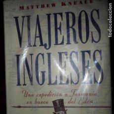 Libros de segunda mano: VIAJEROS INGLESES, UNA EXPEDICIÓN A TASMANIA EN BUSCA DEL EDÉN, MATTHEW KNEALE, ED. EDHASA. Lote 98641359