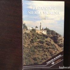 Libros de segunda mano: PASEOS POR SIERRA MORENA. ANTONIO ORTEGA. Lote 99088918