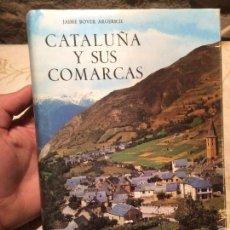 Libros de segunda mano: ANTIGUO LIBRO CATALUÑA Y SUS COMARCAS ESCRITO POR JAIME BOVER ARGERICH AÑO 1975 . Lote 99224599