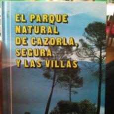 Libros de segunda mano: EL PARQUE NATURAL DE CAZORLA SEGURA Y LAS VILLAS. Lote 100517418