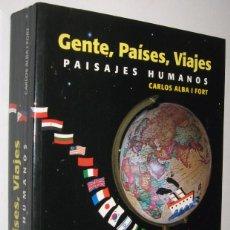 Libros de segunda mano: GENTE PAISES VIAJES - PAISAJES HUMANOS - CARLOS ALBA I FORT *. Lote 100520355