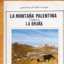 Libros de segunda mano: GONZALO ALCALDE CRESPO - LA MONTAÑA PALENTINA II - LA BRAÑA - PALENCIA 1980. Lote 100650047