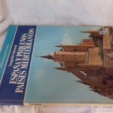 Libros de segunda mano: ESPAÑA Y PEQUEÑOS PAÍSES MEDITERRÁNEOS-GEOGRAFÍA UNIVERSAL-EDITORIAL NOGUER-1980. Lote 100671963