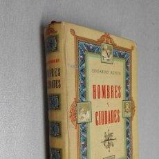 Libros de segunda mano: HOMBRES Y CIUDADES / EDUARDO AUNÓS / LOS CUATRO VIENTOS - AFRODISIO AGUADO 1944. Lote 100684743