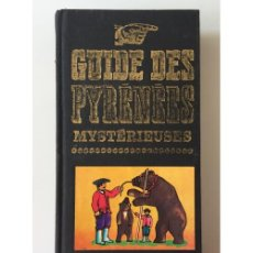 Libros de segunda mano: GUIDE DES PYRÉNÉES MYSTÉRIEUSES. Lote 100714919
