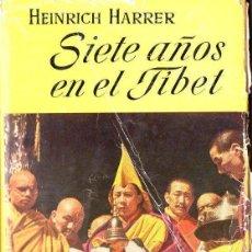 Libros de segunda mano: HARRER : SIETE AÑOS EN EL TIBET (JUVENTUD, 1953) PRIMERA EDICIÓN. Lote 100738019