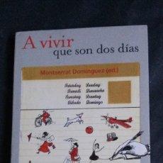 Libros de segunda mano: A VIVIR QUE SON DOS DIAS-MONTSERRAT DOMÍNGUEZ-(SANTILLANA EDICIONES, 2010)-CON CD DE REGALO. Lote 101011423