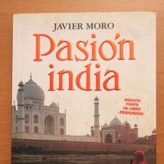 Libros de segunda mano: JAVIER MORO - PASIÓN INDIA - SEIX BARRAL ILUSTRADO, FIRMADO Y DEDICADO. Lote 101108319