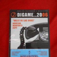 Libros de segunda mano: VALLE DE LAS UVAS-NOVELDA ,MONFORTE,DIGAME ...2006 GUIA TELEFONICA -GUIA DE TELEFONOS Y SERVICIOS . Lote 101435367