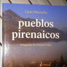 Livros em segunda mão: PUEBLOS PIRENAICOS. LEON MAZELLA. FOTOGRAFIAS DE ETIENNE FOLLET. JUVENTUD, 1996. TAPA DURA. GRAN FOR. Lote 101487103