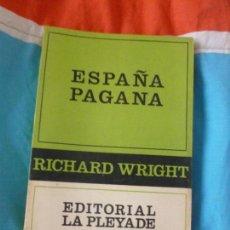 Livres d'occasion: ESPAÑA PAGANA WRIGHT, RICHARD EDITORIAL: LA PLEYADE (1970) 256PP. Lote 102125011