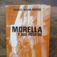Libros de segunda mano: MORELLA Y SUS PUERTOS. MANUEL MILIAN MESTRE. 1967.. Lote 102332723