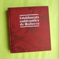 Libros de segunda mano: ESTABLIMENTS EMBLEMÀTICS DE MALLORCA. RECORREGUT PELS COMERÇOS CENTENARIS - (VEGEU FOTOS). Lote 162474482