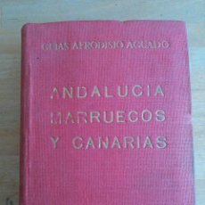 Libros de segunda mano: ANDALUCIA, MARRUECOS Y CANARIAS. GUIAS AFRODISIO AGUADO.. Lote 102963127