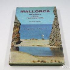 Libros de segunda mano: MALLORCA, MENORCA, IBIZA, FORMENTERA, ENGLISH EDITION, 1965, PUIG-FERRÁN Y CAMPAÑÁ. 16,5X24CM. Lote 103379655