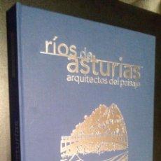 Libros de segunda mano: RIOS DE ASTURIAS ARQUITECTOS DEL PAISAJE / AGUSTIN SANTORI Y CARLOS M. MARTIN.. Lote 103592199