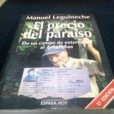 Libros de segunda mano: EL PRECIO DEL PARAISO - DE UN CAMPO DE EXTERMINIO AL AMAZONAS - MANUEL LEGUINECHE. Lote 103616547