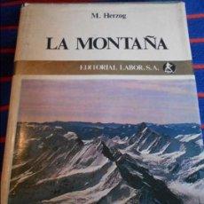 Libros de segunda mano: LA MONTAÑA. M HERZOG. EDITORIAL LABOR, 1967. TAPA DURA EN TELA CON SOBRECUBIERTA. 750 PAGINAS. FOTOG. Lote 103660639