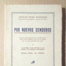 Libros de segunda mano: POR NUEVOS SENDEROS ARNALDO PEDRO PARRABÈRE 1957 ÍNDICE CRONOLÓGICO DE UN SEGUNDO VIAJE POR EUROPA. Lote 103805219