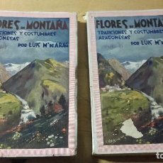 Libros de segunda mano: ARAG: FLORES DE MONTAÑA. TRADICIONES Y COSTUMBRES ARAGONESAS. 2 TOMOS. COMPLETA. ZARAGOZA, 1928 / 30. Lote 104097527