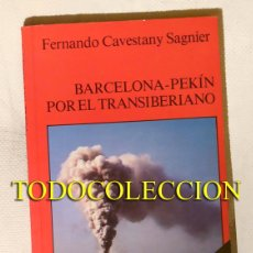 Libros de segunda mano: BARCELONA-PEKÍN POR EL TRANSIBERIANO - FERNANDO CAVESTANY SAGNIER (2A. EDICIÓN). Lote 104405947