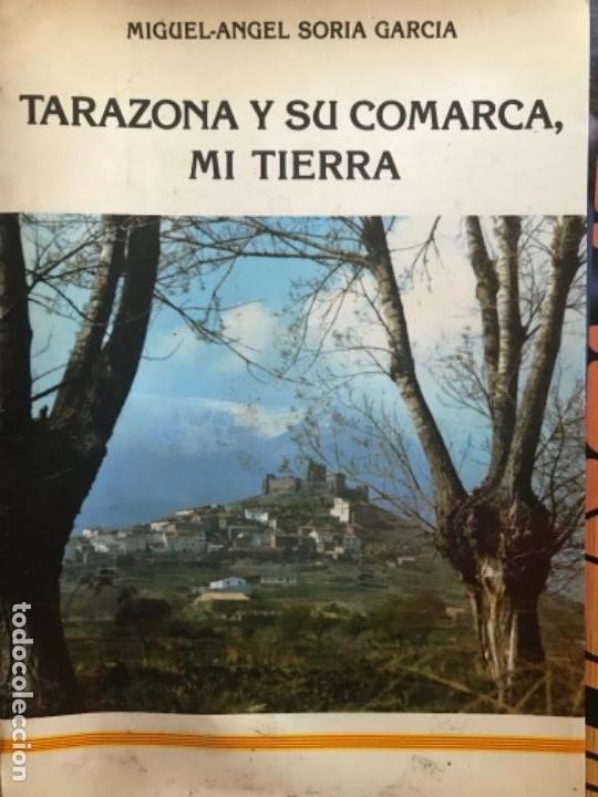 ANTIGUO LIBRO TARAZONA Y SU COMARCA MI TIERRA MIGUEL ÁNGEL SORIA GARCÍA (Libros de Segunda Mano - Geografía y Viajes)