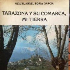 Libros de segunda mano: ANTIGUO LIBRO TARAZONA Y SU COMARCA MI TIERRA MIGUEL ÁNGEL SORIA GARCÍA . Lote 104558995