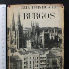 Libros de segunda mano: GUIA TURISTICA DE BURGOS, HIJOS DE SANTIAGO RODRIGUEZ 1955 302 PAG TAPA DURA SOBRECUBIERTA G34A. Lote 104629063